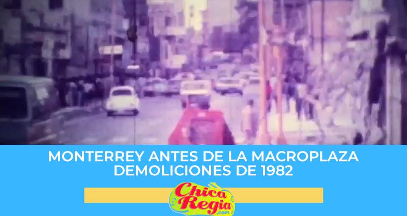 Monterrey antes de la Macroplaza demoliciones 1982